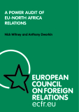 A PoWer AuDit of   eu-North AfricA   relAtioNs Nick Witney and Anthony Dworkin