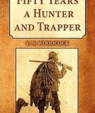 Fifty Years a Hunter and Trapper Autobiography