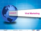 Lesson 9 - Viral Marketing