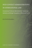Post-confl ict Administrations in International Law