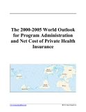 The 2000-2005 World Outlook for Program Administration and Net Cost of Private Health Insurance