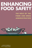 ENHANCING FOOD SAFETY THE ROLE OF THE FOOD AND DRUG ADMINISTRATION