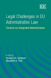 Legal Challenges in EU Administrative Law Towards an Integrated Administration