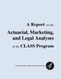 A Report on the     Actuarial, Marketing,  and Legal Analyses   of the CLASS Program
