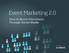 Event Marketing 2.0 How to Boost Attendance Through Social Media