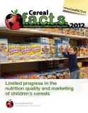 Cereal FACTS 2012:   Limited progress in the nutrition quality   and marketing of children's cereals