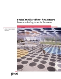 """Social media """"likes"""" healthcare From marketing to social business"""