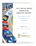 2012 SOCIAL MEDIA  MARKETING  INDUSTRY REPORT - How Marketers Are Using  Social Media to Grow   Their Businesses