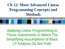 More Advanced Linear Programming Concepts and Methods