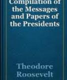 A Compilation of the Messages and Papers of the President