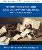 Complete Works of Robert Burns: Containing his Poems, Songs, and Correspondence.