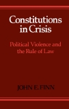 CONSTITUTIONS IN CRISIS Political Violence and the Rule of Law