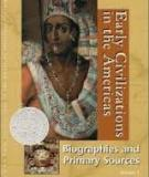 Early Civilizations in the Americas Biographies and Primary Sources