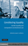 Constituting Equality gender equality and comparative constitutional law