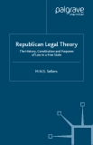 Republican Legal Theory The History, Constitution and Purposes of Law in a Free State