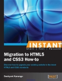 www.it-ebooks.info.Instant Migration to HTML5 and CSS3 How-toDiscover how to upgrade your existing website to the latest HTML5 and CSS3 standardsDushyant KanungoBIRMINGHAM - MUMBAIwww.it-ebooks.info.Instant Migration to HTML5 and CSS3 How-toCo