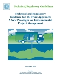 Technical and Regulatory Guidance for the Triad Approach:  A New Paradigm for Environmental  Project Management