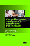 Change Management  Strategies for an  Effective EMR  Implementation