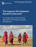 The Capacity Development  Results Framework - A strategic and results-oriented  approach to learning for capacity  development