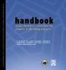 A handbook for project managers, developers,  implementers, evaluators and donors working to  counter trafficking in persons.