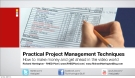 Practical Project Management Techniques - How to make money and get ahead in the video world