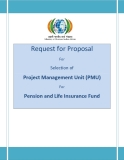 Request for Proposal  For  Selection of  Project Management Unit (PMU)  For  Pension and Life Insurance Fund