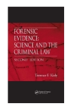 FORENSIC EVIDENCE: SCIENCE AND THE CRIMINAL LAW SECOND EDITION