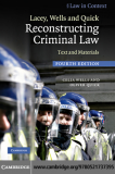 Lacey, Wells and Quick Reconstructing Criminal Law Text and Materials Fourth edition