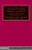 ELEMENTS OF CRIMES UNDER INTERNATIONAL LAW International Criminal Law Practitioner Library Series VOLUME II