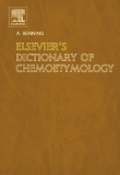 Elsevier's Dictionary Of Chemoetymology