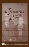 Geriatrics and the Law: Understanding Patient Rights and Professional Responsibilities