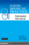 GOOD MEDICAL PRACTICE PROFESSIONALISM, ETHICS AND LAW