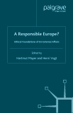 A Responsible Europe? Ethical Foundations of EU External Affairs