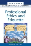 Professional Ethics and Etiquette Second Edition