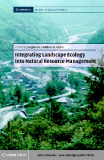 Integrating Landscape Ecology into Natural Resource Management