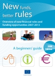 Newfunds, better rules - Overview of new financial rules and funding opportunities 2007-2013