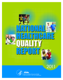 NATIONAL HEALTHCARE QUALITY REPORT 2011: U.S. Department of Health and Human Services