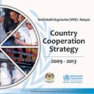 WHO-Malaysia Country Cooperation Strategy (CCS) 2009 - 2013: Malaysia