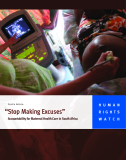 "South Africa ""Stop Making Excuses"" Accountability for Maternal Health Care in South Africa"