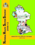 NATIONAL HEALTH  SECTOR STRATEGY  2008-12: MINISTRY OF HEALTH, GUYANA