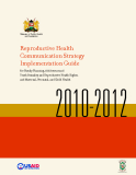 Reproductive Health   Communication Strategy   Implementation Guide 2010-2012