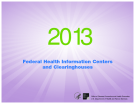 Federal Health Information Centers  and Clearinghouses 2013