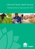 Child and Family Health Nursing Professional Practice Framework 2011–2016