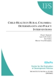 CHILD HEALTH IN RURAL COLOMBIA: DETERMINANTS AND POLICY INTERVENTIONS