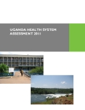 UGANDA HEALTH SYSTEM  ASSESSMENT 2011