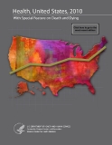 HEALTH, UNITED STATES, 2010 WITH SPECIAL FEATURE ON DEATH AND DYING