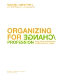 ORGANIZING FOR CHANGE PROFESSION Integrating architectural thinking in other fields