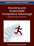 Branding and Sustainable Competitive Advantage: Building Virtual Presence