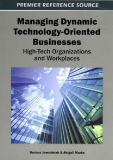 Managing Dynamic Technology-Oriented Businesses: High Tech Organizations and Workplaces