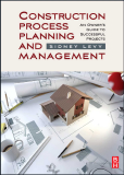 Construction Process Planning and Management:  An Owner ' s Guide to Successful Projects